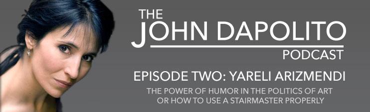 john_dapolito_podcast_yareli_arizmendi